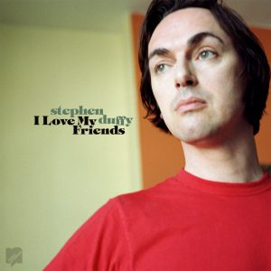 Stephen Duffy - I Love my Friends LP Cover
