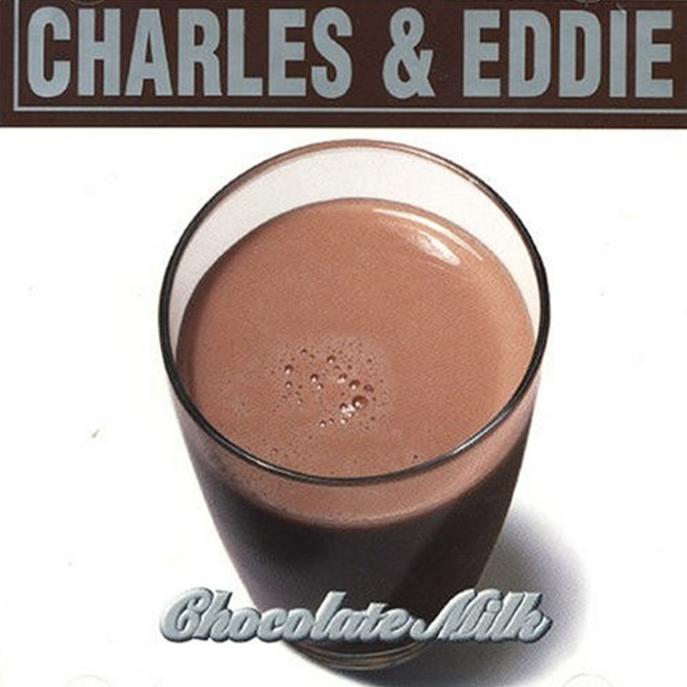 Charles and Eddie - Chocolate Milk